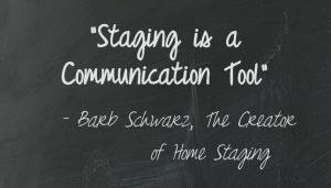 Every home, every room, the outside of the house, it all communicates a message - Barb Schwarz
